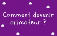 Comment devenir animateur ?