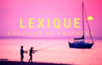 Lexique des colonies de vacances