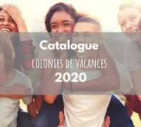 Découvrez notre catalogue 2020 colonies de vacances !